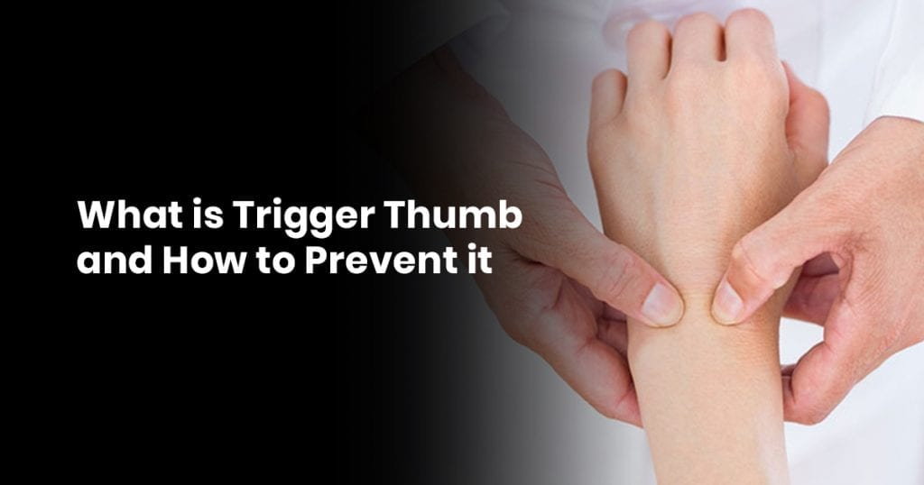 What is Trigger Thumb and How to Prevent it