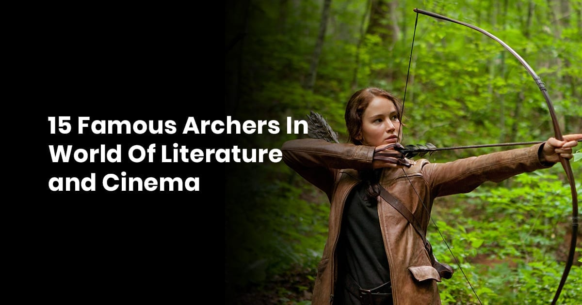 15 Famous Archers In World Of Literature and Cinema
