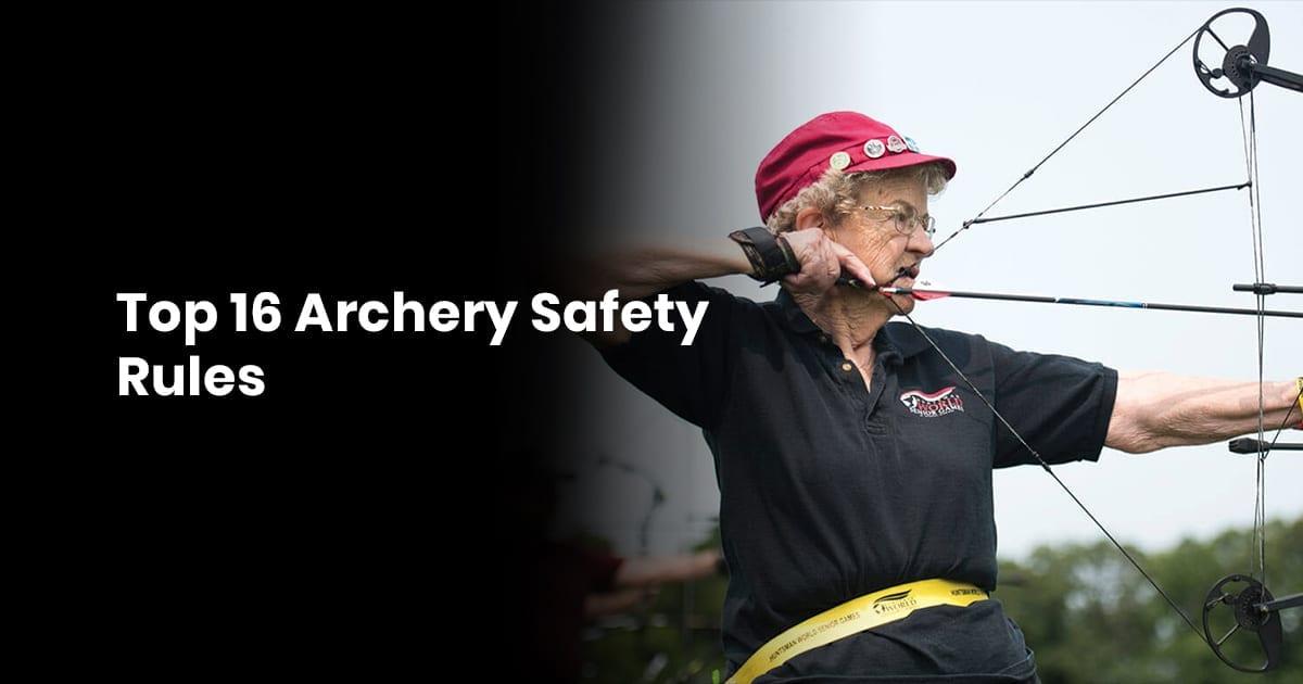 16 Archery Safety Rules