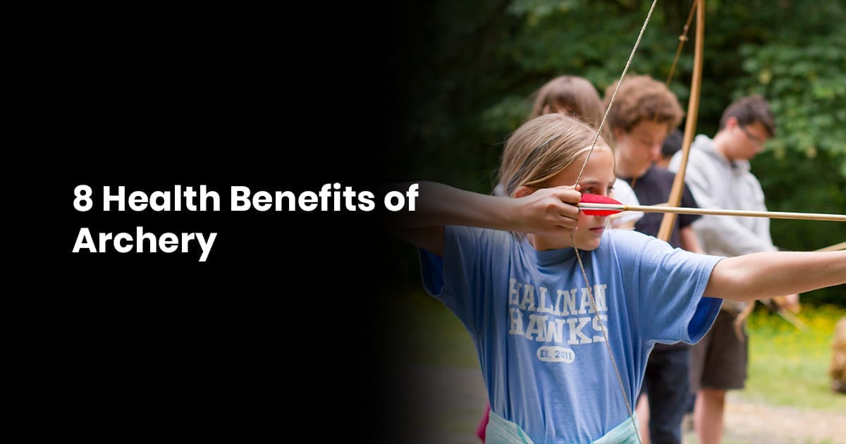 8 Health Benefits of Archery