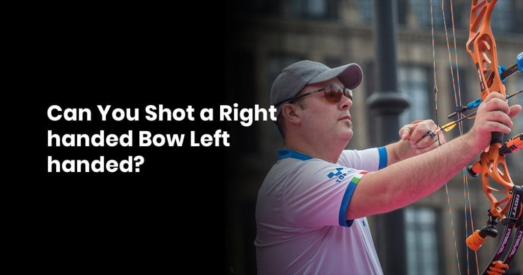 Can You Shot a Right-handed Bow Left handed