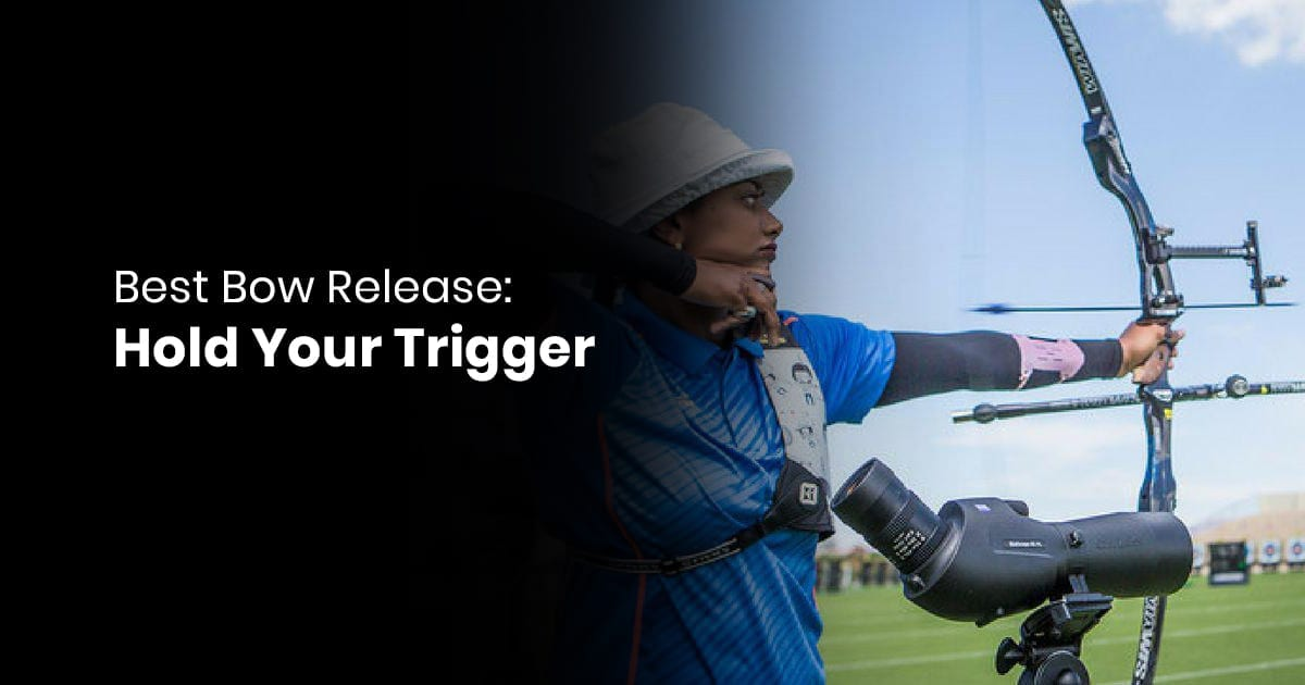 Best Bow Release: Hold Your Trigger