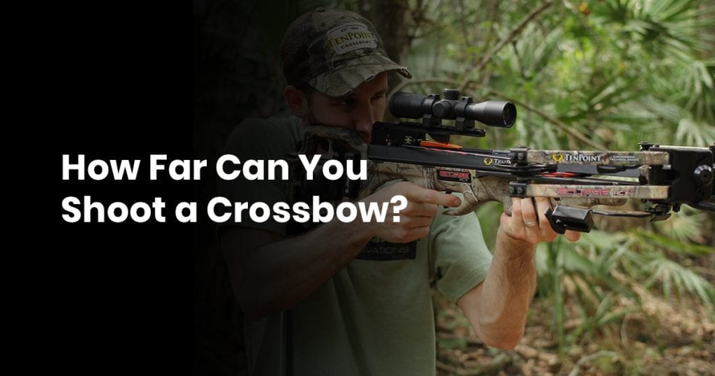 How Far Can You Shoot a Crossbow?