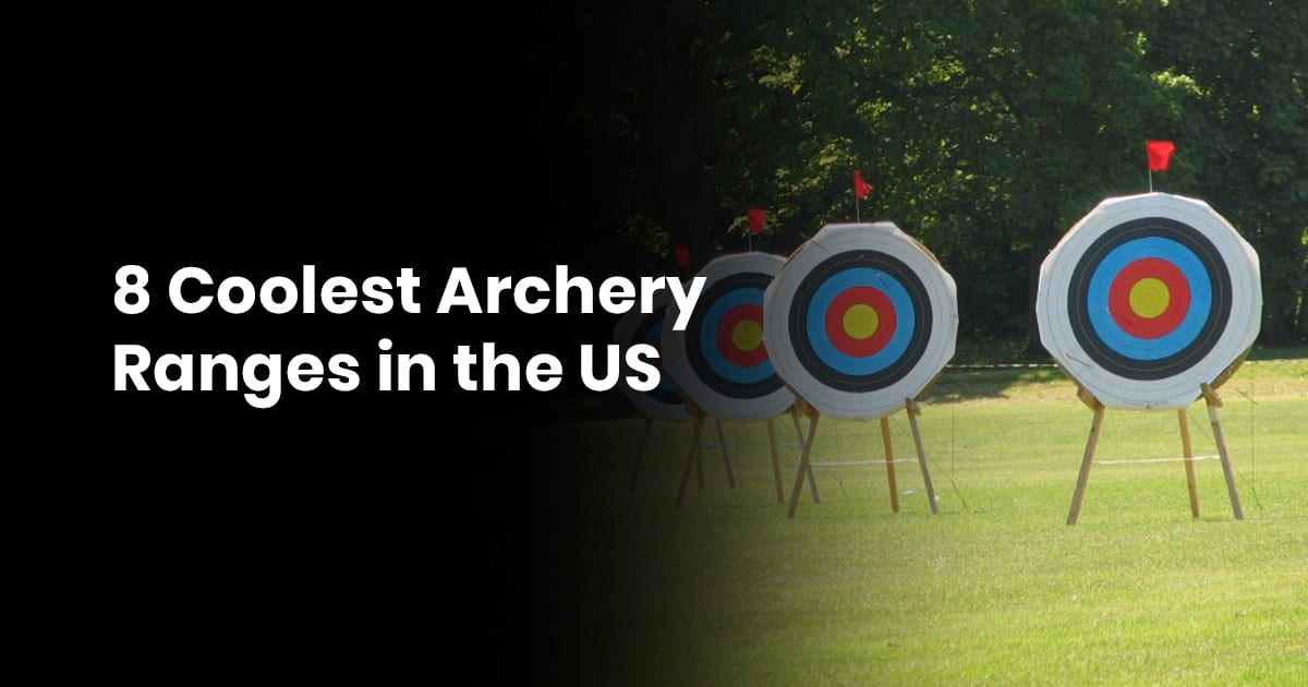 8 Coolest Archery Ranges In The US